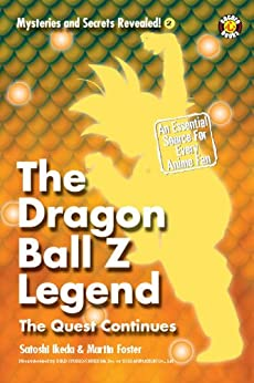 The Dragon Ball Z Legend: The Quest Continues (Mysteries and Secrets Revealed! Book 2) by [DH Publishing]