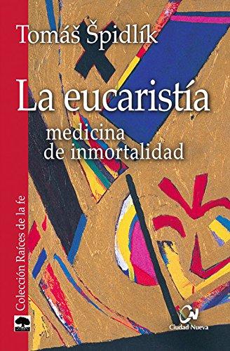 La eucaristía : medicina de inmortalidad