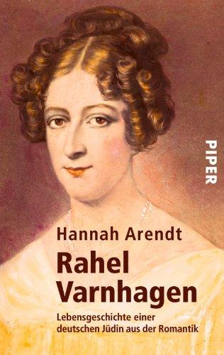 Rahel Varnhagen: Lebensgeschichte einer deutschen Jüdin aus der Romantik