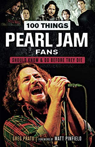 100 Things Pearl Jam Fans Should Know & do Before They Die (100 Things Media Fans Should Know...) por Greg Prato