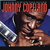 Songtexte von Johnny Copeland - Catch Up With the Blues
