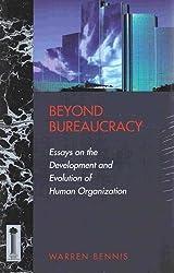 Beyond Bureaucracy: Essays on the Development and Evolution of Human Organization (Jossey Bass Business and Management Series) by Warren Bennis (1993-03-31)