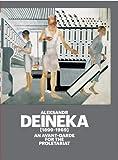 Aleksandr Deineka, 1899-1969: An Avant-Garde for the Proletariat