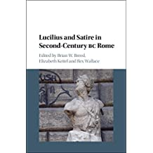 Lucilius and Satire in Second-Century BC Rome