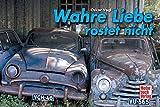 Wahre Liebe rostet nicht (Geschenkbücher) by Oskar Vogl(29. August 2012)