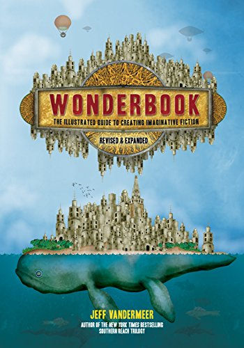 Wonderbook (Revised and Expanded): The Illustrated Guide to Creating Imaginative Fiction (English Edition)