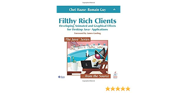 Buy Filthy Rich Clients: Developing Animated and Graphical Effects