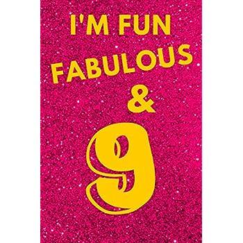 I'm Fun Fabulous & 9: Pink Glitter - Nine 9 Yr Old Girl Journal Ideas Notebook - Gift Idea for 9th Happy Birthday Present Note Book Preteen Tween ... Stocking Stuffer Filler (Card Alternative)