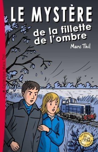 Le Myst?re de la fillette de l'ombre (French Edition) by Marc Thil (2013-12-02)