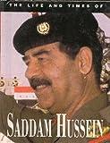 The Life and Times of Saddam Hussain