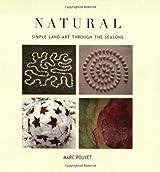 Natural: Simple Land Art Through the Seasons