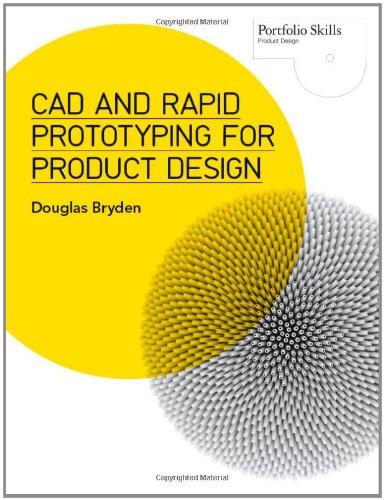 CAD and Rapid Prototyping for Product Design (Portfolio Skills) par Douglas Bryden