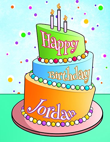 Happy Birthday Jordan: Personalized Birthday Book with Name, Journal, Notebook, Diary, 105 Lined Pages, 8 1/2