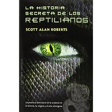 La Historia Secreta de los Reptilianos (Coleccion Estudios y Documentos)