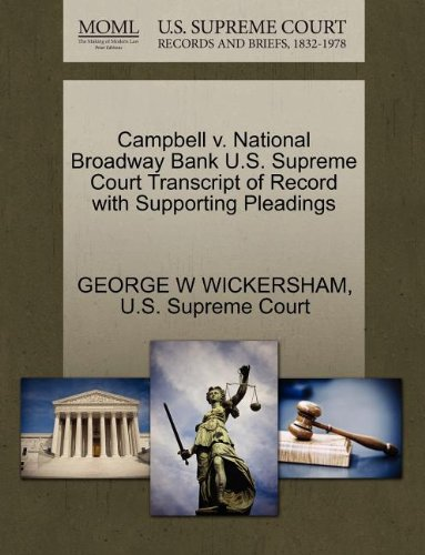 Campbell V. National Broadway Bank U.S. Supreme Court Transcript of Record with Supporting Pleadings (Bank Broadway)