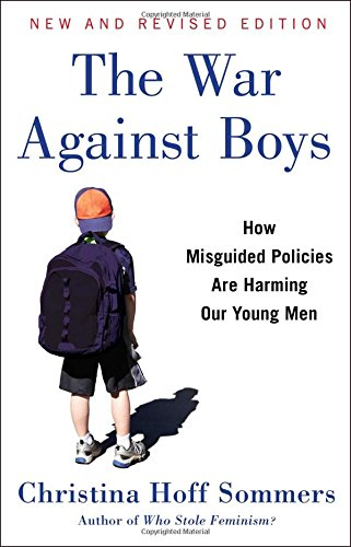 The War Against Boys: How Misguided Policies are Harming Our Young Men