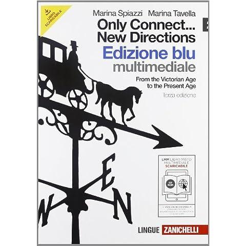 Only connect... new directions. Ediz. blu. Per le scuole superiori. Con CD-ROM. Con espansione online: 2