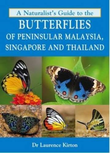 Naturalist's Guide to the Butterflies of Peninsular Malaysia (Naturalists Guides) por Laurence Kirton