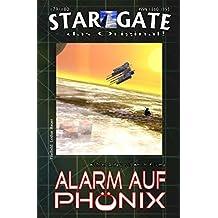"""STAR GATE 179-180: Alarm auf Phönix: """"Die Suche nach der zweiten Basis – und ein Planet im Ausnahmezustand!"""" (STAR GATE - das Original)"""