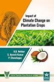 Impact of Climate Change on Plantation Crops [Hardcover] [Jan 01, 2017] P. Chowdappa et.al. [Hardcover] [Jan 01, 2017] P