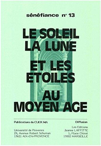 La soleil, la lune et les étoiles au Moyen Âge (Senefiance) (French Edition)