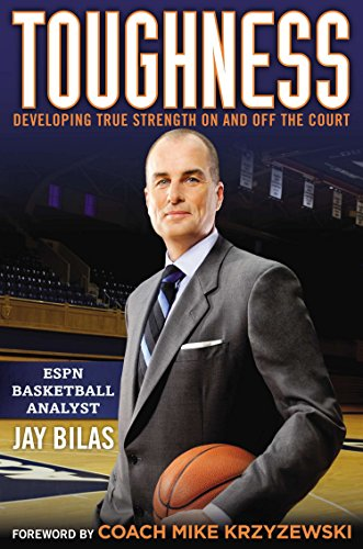 Toughness: Developing True Strength on and Off the Court por Jay Bilas