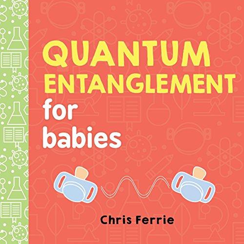 Quantum Entanglement for Babies (Baby University) por Chris Ferrie