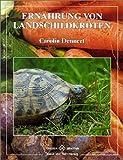 Ernährung von Landschildkröten (Terrarien-Bibliothek)