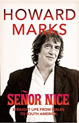 Senor Nice: Strange Life from Wales to South America by Howard Marks (2007-01-09)