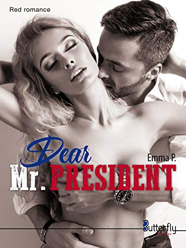 Dear Mr. PRESIDENT (Red Romance) par Emma P.