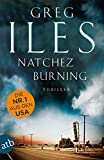 Natchez Burning: Thriller - Greg Iles