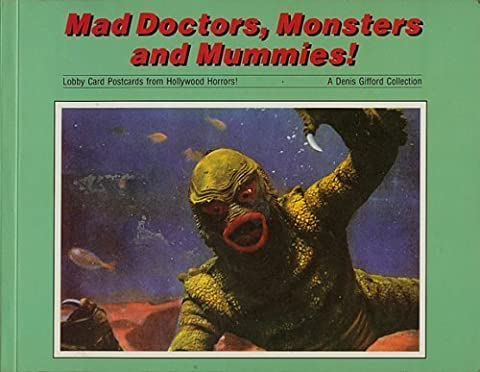 Mad doctors, monsters and mummies!: Lobby card postcards from Hollywood horrors!