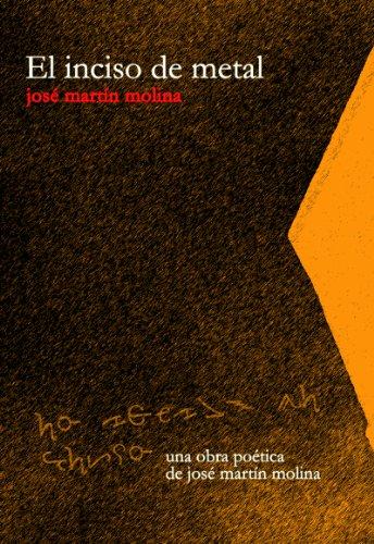 El inciso de metal por José Martín Molina