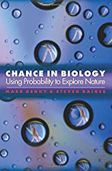 Chance in Biology - Using Probability to Explore Nature