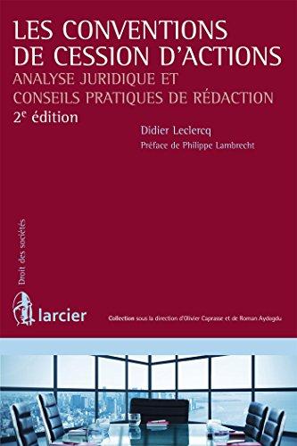 Les conventions de cession d'actions: Analyse juridique et conseils pratiques de rédaction