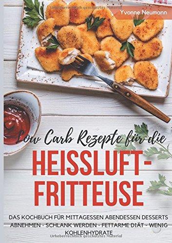 Low Carb Rezepte für die Heißluftfritteuse Das...