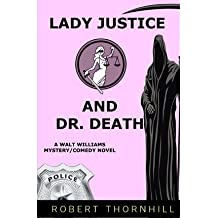 { LADY JUSTICE AND DR. DEATH } By Thornhill, Robert ( Author ) [ Aug - 2011 ] [ Paperback ]