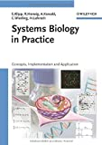 Systems Biology in Practice: Concepts, Implementation and Application