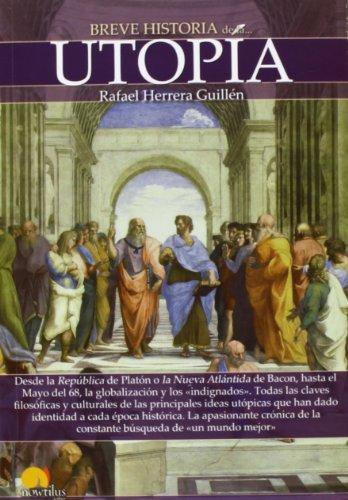 Breve historia de la utopía por Rafael Herrera Guillen