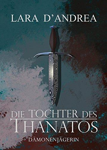 Die Tochter des Thanatos: Dämonenjägerin gebraucht kaufen  Wird an jeden Ort in Deutschland