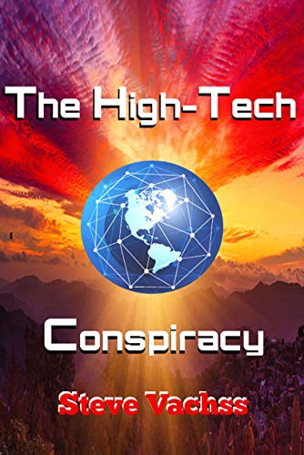 The High-Tech Conspiracy: Cyber Crime Genius Fifty Years in the Future (English Edition)