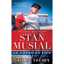 Stan Musial: An American Life by George Vecsey (2012-05-01)