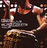 Ricky Martin... Live Black & White (inclus 1 DVD)