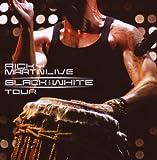 Ricky Martin... Live Black & White (inclus 1 DVD)