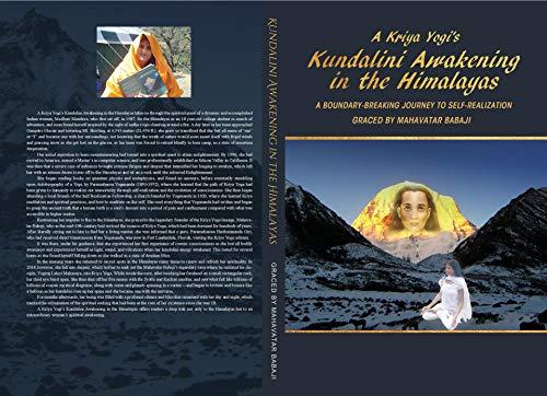 A Kriya Yogis Kundalini Awakening in the Himalayas: A ...