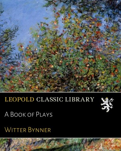 A Book of Plays por Witter Bynner