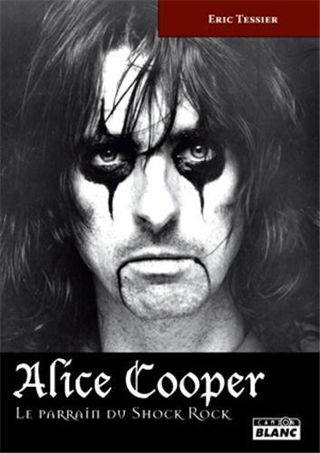 ALICE COOPER Le parrain du Shock Rock