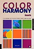 Color Harmony - Jewels: A Guidebook for creating great Color Combinations