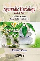 Ayurvedic Herbology-East & West: A Practical Guide to Ayurvedic Herbal Medicine