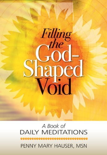Filling the God-Shaped Void: A Book of Daily Meditations
